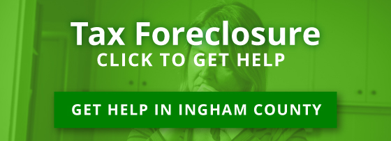 Tax Foreclosure - Click to get help in Ingham County.